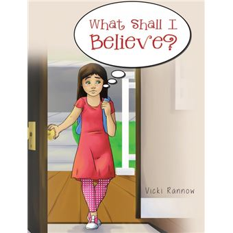 what Shall IBelieve? Hardcover