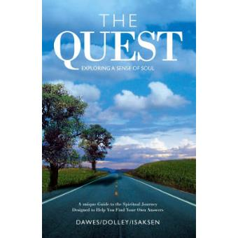 The Quest Exploring A Sense Of Soul Growth And Nourishment For Your Spiritual Journey