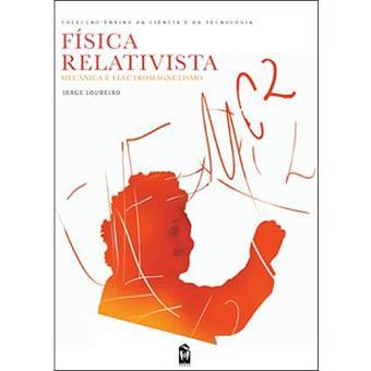 Física Relativista: Mecânica e Electromagnetismo