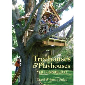 Treehouses and Playhouses You Can Build