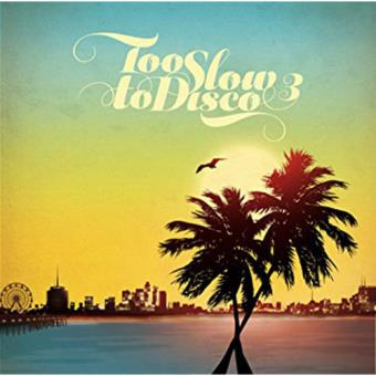 Too Slow To Disco Vol.3 (2LP)