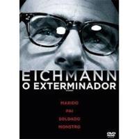 Eichmann, o Exterminador