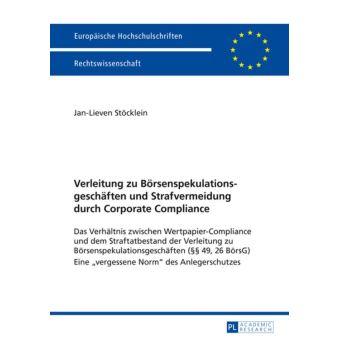 Verleitung zu Boersenspekulationsgeschaeften und Strafvermeidung durch Corporate Compliance