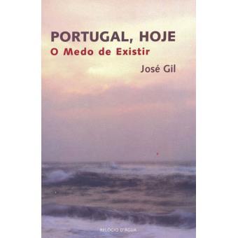Portugal, Hoje - O Medo de Existir