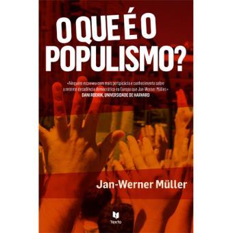 Resultado de imagem para jan werner muller o que é o populismo