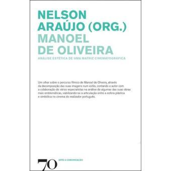 Manoel de Oliveira - Análise Estética de uma Matriz Cinematográfica