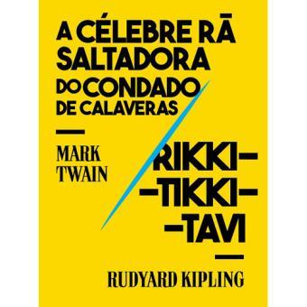 «A Célebra Rã Saltadora do Condado de Calaveras» e «Rikki-Tikki-Tavi»