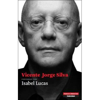 Vicente Jorge Silva - Conversas com Isabel Lucas