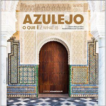Azulejo: O Que é - What is
