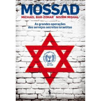 MOSSAD   As grandes operações dos serviços secretos israelitas