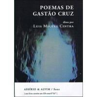Poemas de Gastão Cruz ditos por Luís Miguel Cintra