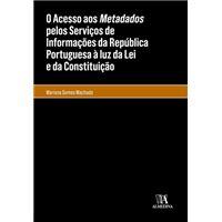 O Acesso aos Metadados pelos Serviços de Informações da República Portuguesa