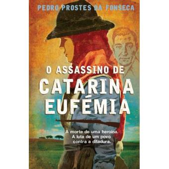 O Assassino de Catarina Eufemia