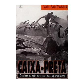 Caixa-Preta - O Relato de Três Desastres Aéreos Brasileiros