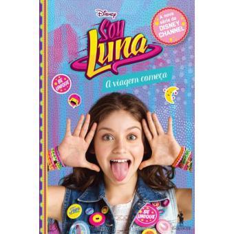 Soy Luna - Livro 1: A Viagem Começa