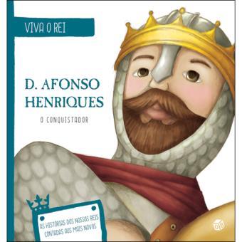 Viva o Rei - D. Afonso Henriques, o Conquistador