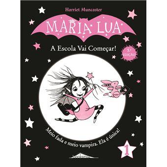 Maria Lua - Livro 1: A Escola Vai Começar