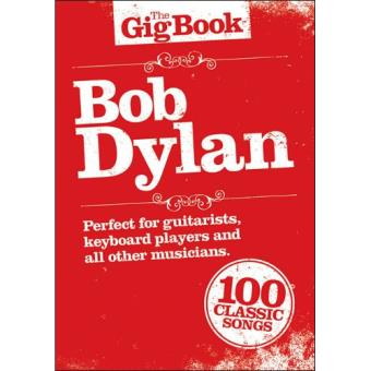 The Gig Book: Bob Dylan - 100 Classics