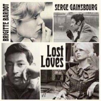 Serge Gainsbourg & Brigitte Bardot: Lost Lovers