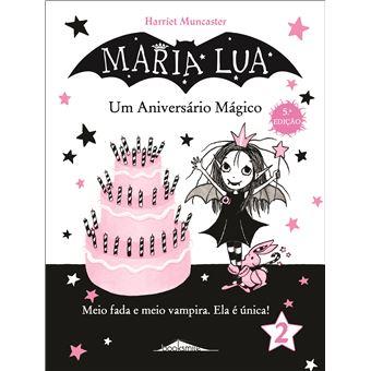 Maria Lua - Livro 2: Um Aniversário Mágico