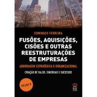 Fusões, Aquisições, Cisões e Outras Reestruturações de Empresas - Livro 1: Abordagem Estratégica e Organizacional