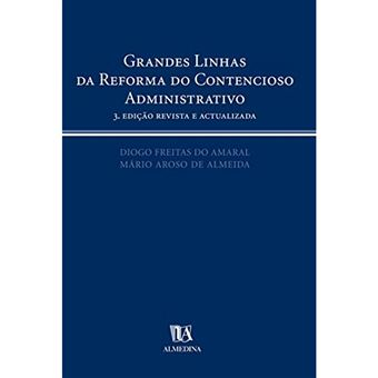 Grandes Linhas da Reforma do Contencioso Administrativo