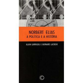 Norbert elias a politica e a histor