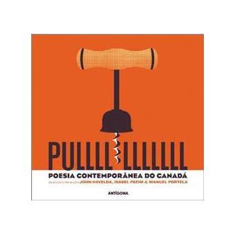 Pulllll - Poesia Contemporânea do Canadá