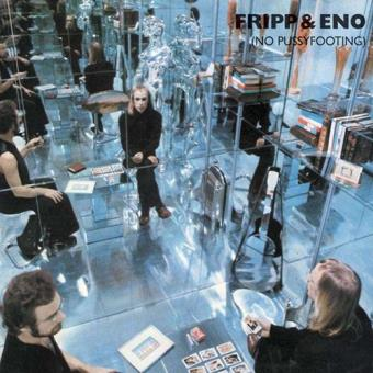 Robert Fripp & Brian Eno: No Pussyfooting (2CD)