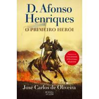 D. Afonso Henriques - O Primeiro Herói