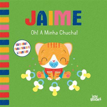 Jaime - Livro 2: Oh! A Minha Chucha!