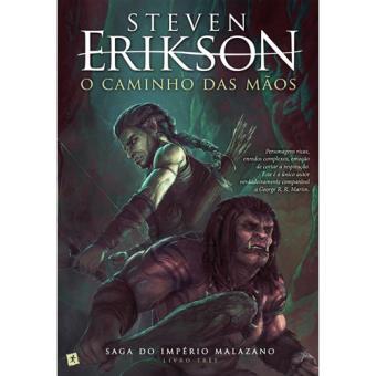 Saga do Império Malazano - Livro 3: O Caminho das Mãos