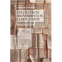 Os Outros Movimentos Literários - Encontros e Roturas a Partir do Século XIX