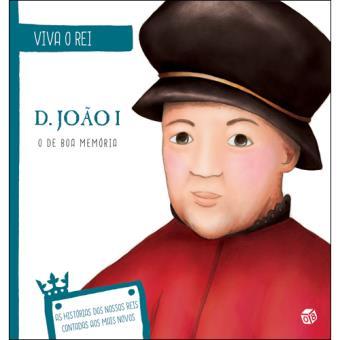 Viva o Rei - D. João I, o de Boa Memória