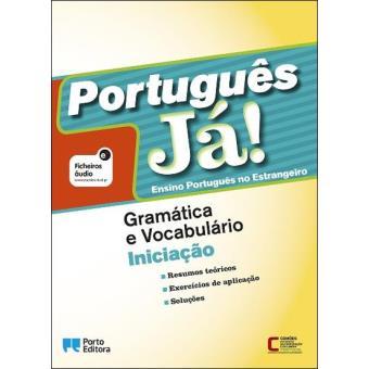 Português Já! - Ensino Português no Estrangeiro: Gramática e Vocabulário - Iniciação
