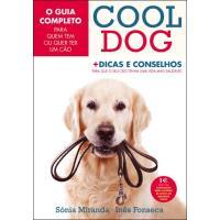 CoolDog - O Guia Completo Para Quem Tem ou Quer Ter Cão
