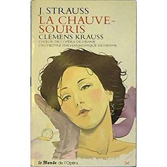 Johann Strauss La chauve souris Choeur de l opera de Vienne Orchestre philarmonique de Vienne Livre - Book + CD