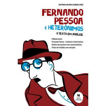 Fernando Pessoa e Heterónimos - Texto em Análise