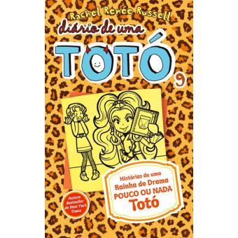 Diário de Uma Totó - Livro 9: Histórias de uma Rainha do Drama Pouco ou Nada Totó