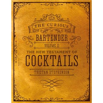 The Curious Bartender - Book 2: The New Testament of Cocktails