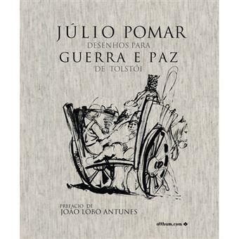 Júlio Pomar: Desenhos Para Guerra e Paz de Tolstói