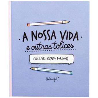 Caderno «A Nossa Vida e Outras Tolices» A5