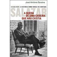 Salazar - A Queda de Uma Cadeira que Não Existia