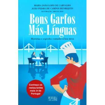 Bons Garfos, Más-Línguas