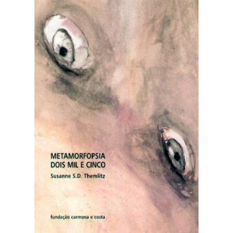 Metamorfopsia, Dois Mil e Cinco