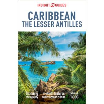 Insight Travel Guide - Caribbean: The Lesser Antilles