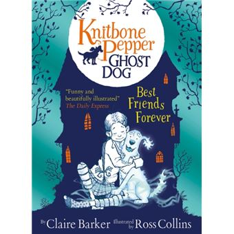Knitbone Pepper : Ghost Dog - Book 1