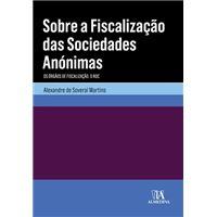 Sobre a Fiscalização das Sociedades Anónimas - Os Órgãos de Fiscalização. O Roc