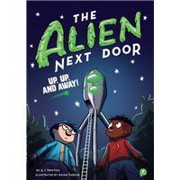 Alien next door 7: up, up, and away