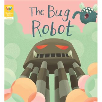 Reading gems phonics: the bug robot